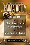img - for Holiday Bundle (Move Me, The Faerie's Honeymoon, Winter's Tale) book / textbook / text book