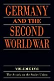 img - for Germany and the Second World War: Volume IV: The Attack on the Soviet Union book / textbook / text book