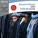 2084. La fin du monde Audiobook by Boualem Sansal Narrated by Thierry Hancisse, Pierre Hancisse