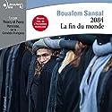 2084. La fin du monde Hörbuch von Boualem Sansal Gesprochen von: Thierry Hancisse, Pierre Hancisse