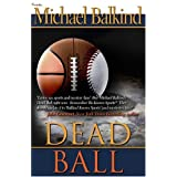Dead Ball (Deadly Sports Mystery Series) ~ Michael Balkind