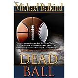 Dead Ballby Michael Balkind