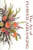 img - for Art of Flower Arranging, The book / textbook / text book
