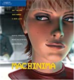 Machinima : Making Animated Movies in 3D Virtual Environments