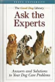 Ask the Experts Answers & Solutions to Dog Care Problems