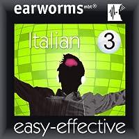 Rapid Italian: Volume 3 (       UNABRIDGED) by Earworms Learning Narrated by Marlon Lodge, Filomena Nardi