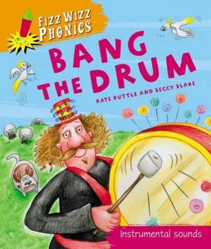 bang-the-drum-instrumental-sounds-fizz-wizz-phonics-by-kate-ruttle-2012-03-22