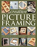 img - for Creative Picture Framing: A practical guide to making and decorating beautiful frames by Rian Kanduth (2010-12-16) book / textbook / text book