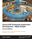 Oracle ADF Enterprise Application Development  Made Simple : Second Edition