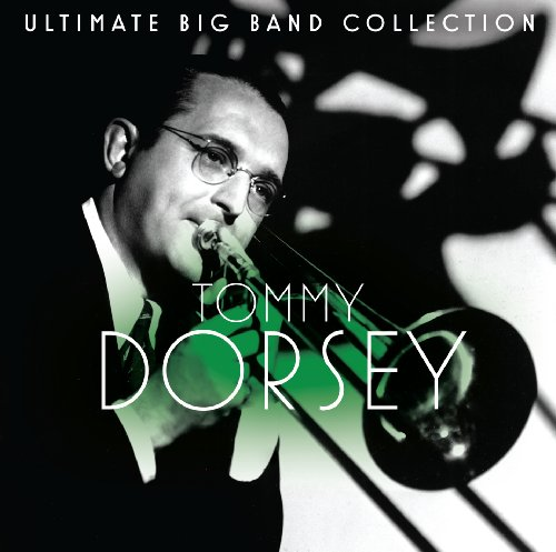 Tommy Dorsey - Ultimate Big Band Collection: Tommy Dorsey - Zortam Music