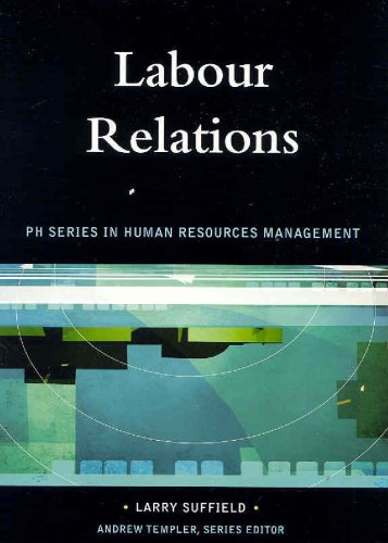 Labour Relations: Pearson Prentice Hall Series in Human Resources Management