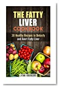 The Fatty Liver Cookbook: 30 Healthy Recipes to Detoxify and Avert Fatty Liver (Special Diet Plan)