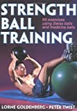 Strength Ball Training (0736038280) by Twist, Peter