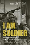 Richard Holmes I am Soldier (General Military)
