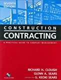 Construction Contracting: A Practical Guide to Company Management , 7th Edition (0471449881) by S. Keoki Sears