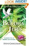 From Buddha To Jesus: An Insider's Vi...