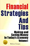 img - for Financial Strategies And Tips (Making and Saving Money In Today's Economy Volume 1) book / textbook / text book