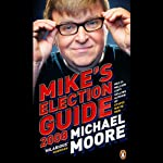 Mike's Election Guide | Michael Moore