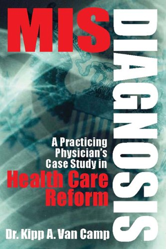 Image of Misdiagnosis: A Practicing Physician's Case Study in Health Care Reform