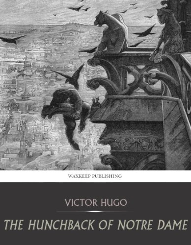 a literary analysis of the hunchback of notre dame by victor hugo Of course this is victor hugo's enduring classic, the hunchback of notre-dame as frollo and quasimodo return to notre-dame, they encounter three more people who will play major roles in this tragic story of undying love and betrayal.