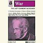 The Last Gunboat Blockade (Dramatised) | Michael Hardwick