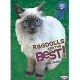 Ragdolls Are the Best! (Best Cats Ever) ~ Elaine Landau