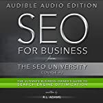 SEO for Business: The Ultimate Business-Owner's Guide to Search Engine Optimization: SEO University, Book 3 | R.L. Adams