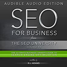 SEO for Business: The Ultimate Business-Owner's Guide to Search Engine Optimization: SEO University, Book 3 (       UNABRIDGED) by R.L. Adams Narrated by Ken Eaken