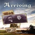 Arriving: 1909-1919: Understanding Ursula, Book 1 Audiobook by Corinne Jeffery Narrated by Jan Crowley