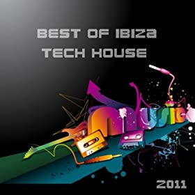 Best Of Ibiza Tech House Music 2011 Various