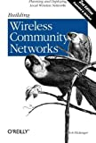 img - for Building Wireless Community Networks, 2nd Edition 2nd edition by Flickenger, Rob (2003) Paperback book / textbook / text book