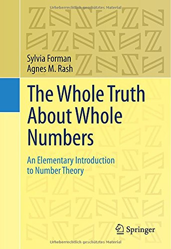 The Whole Truth About Whole Numbers [electronic resource] : An Elementary Introduction to Number Theory