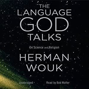 The Language God Talks: On Science and Religion Audiobook