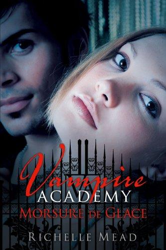 Vampire Academy (2) : Morsure de glace