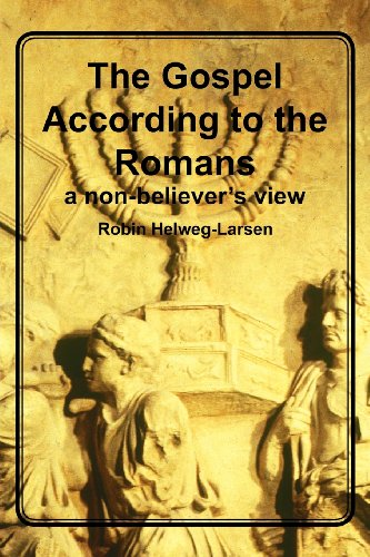 The Gospel According to the Romans: a non-believer's view