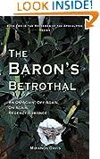 The Baron's Betrothal: An On-Again, Off-Again, On-Again Regency Romance (The Horsemen of the Apocalypse Series Book 2)