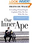 Our Inner Ape: A Leading Primatologis...
