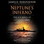 Neptune's Inferno: The U.S. Navy at Guadalcanal | James D. Hornfischer