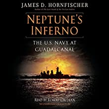 Neptune's Inferno: The U.S. Navy at Guadalcanal Audiobook by James D. Hornfischer Narrated by Robertson Dean