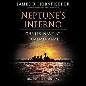 Neptune's Inferno: The U.S. Navy at Guadalcanal | [James D. Hornfischer]