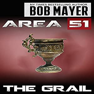 The Grail: Area 51, Book 5 | [Robert Doherty, Bob Mayer]