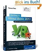 Einstieg in Visual Basic 2013: Ideal für Programmieranfänger geeignet. Inkl. Windows Store Apps (Galileo Computing)