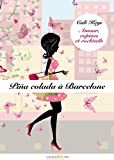 Pi�a Colada � Barcelone, �pisode 5: Amour, copines et cocktails, saison 1