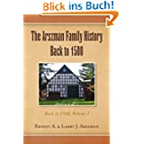 The Arszman Family History Back to 1500 Vol.1: Back to 1500, Volume I