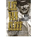 [(Lee Van Cleef: A Biographical, Film and Television Reference )] [Author: Mike Malloy] [Feb-2005]
