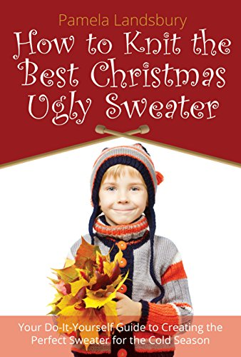 Knit the Best Christmas Ugly Sweater