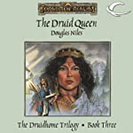 The Druid Queen: Forgotten Realms: Druidhome Trilogy, Book 3 (       UNABRIDGED) by Douglas Niles Narrated by Karen White