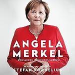 Angela Merkel [Danish Edition]: Kansleren og hendes verden [The Chancellor and Her World] | Stefan Kornelius