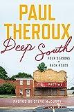 Paul Theroux Deep South: Four Seasons on Back Roads