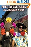 Puerto Vallarta on a Donkey a Day